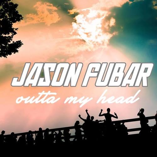 Jason Fubar - Outta My Head (Rob Nutek Remix)