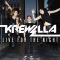 Krewella Live For The Night Artwork