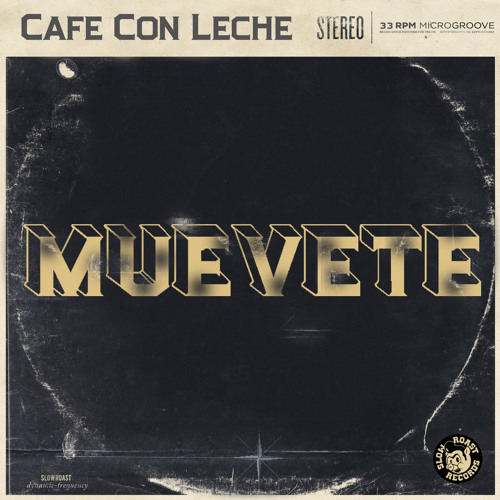 CAFE' CON LECHE' - - MUEVETE [FREE DOWNLOAD]