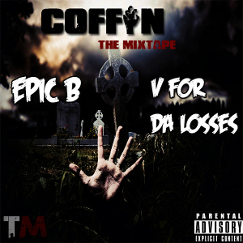 Epic B - Cooked Crack (feat. Dre Zounds) [COFFIN MIXTAPE]