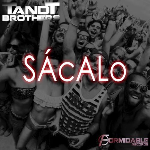 TandTbrothers - Sácalo (Original Mix) OUT NOW!!!