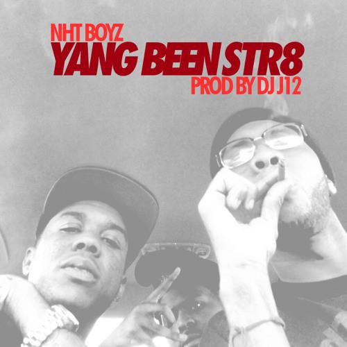 NHT Boyz - Yang Been Str8 (PROD BY DJ J12)