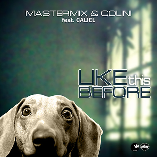 Mastermix & Colini feat. Caliel - Like This Before (Mauro Del Principe RMX) OFFICIAL PROMO