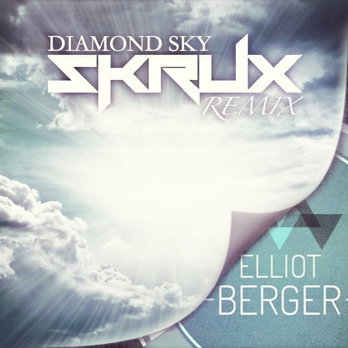 Diamond Sky by Elliot Berger ft. Laura Brehm (Skrux Remix)