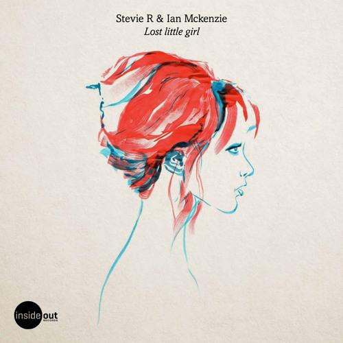 Stevie R & Ian Mckenzie - Lost Little Girl (Roland Appel Remix) -Preview-