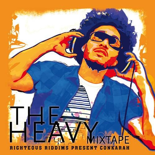 The Heavy Mixtape - Righteous Riddims present Conkarah