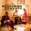 Poye -  Bassekou Kouyate & Ngoni Ba