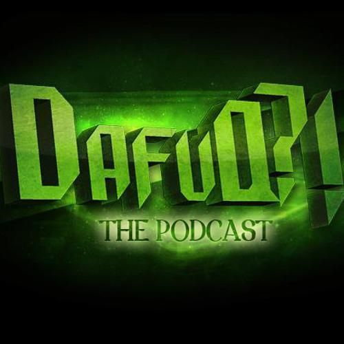 DAFUQ The Podcast Episode 4