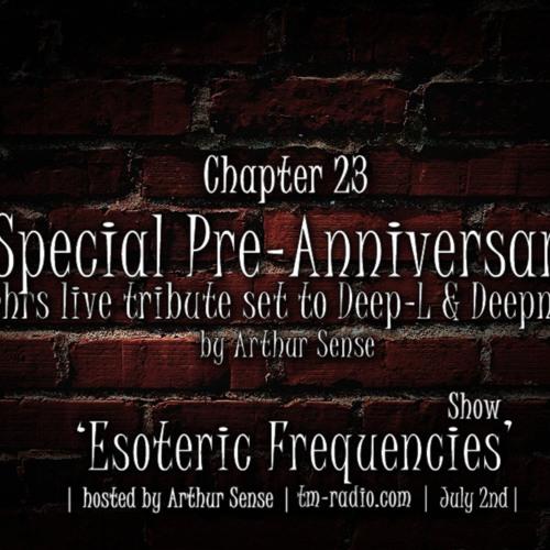 Arthur Sense - Esoteric Frequencies #023: Special Pre-Anniversary [July 2013] on tm-radio.com