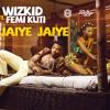 Wizkid - Jaiye Jaiye Ft. Femi Kuti [May 2013]