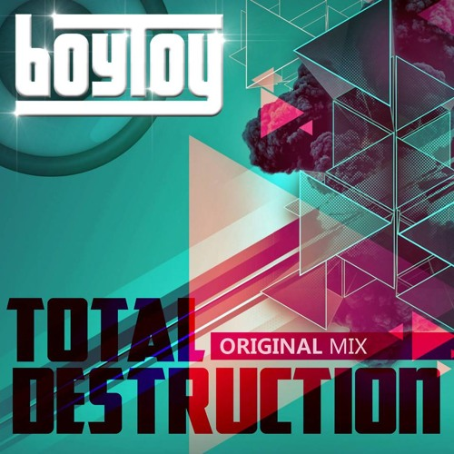 Boy Toy - Total Destruction (Original Mix) ▼ BUY = FREE DOWNLOAD
