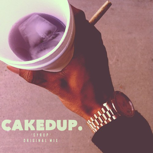 CAKED UP - SYRUP (ORIGINAL MIX) *FREE DOWNLOAD*