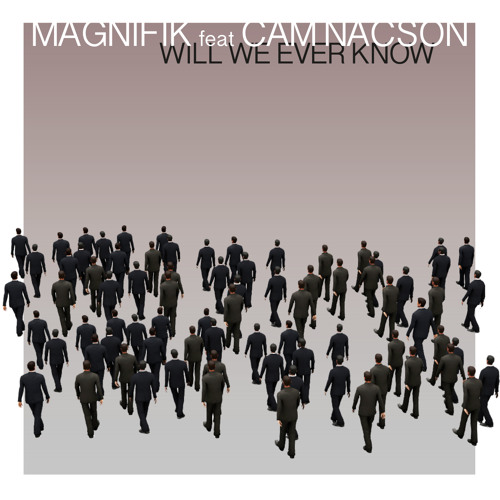Magnifik Feat Cam Necson - Will We Ever Know (Slow Motion Edit)