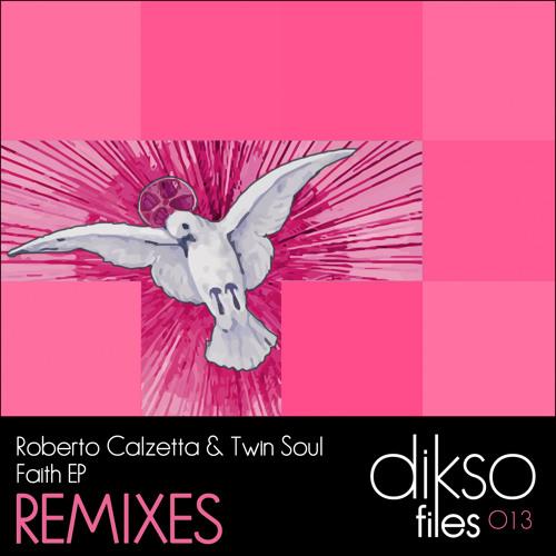 DIKSOF 013 - Roberto Calzetta & Twin Soul - Faith (LeSale Remix) [Snippet]