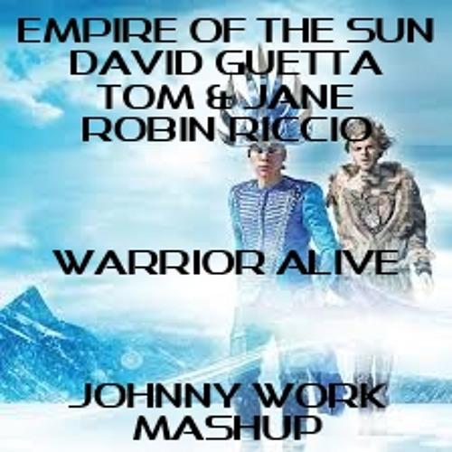 Empire Of The Sun vs David Guetta vs Tom & Jame, Robin Riccio - Warrior Alive (Johnny Work Mashup)