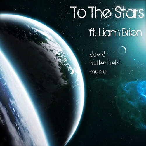 David Butterfield - To The Stars ft. Liam Brien