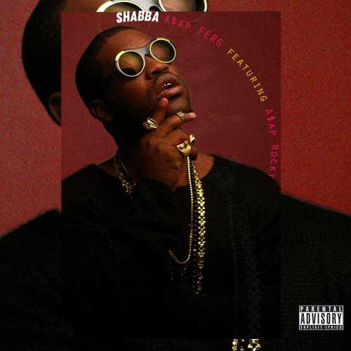 """A$AP Ferg - """"Shabba"""" ft. A$AP Rocky"""