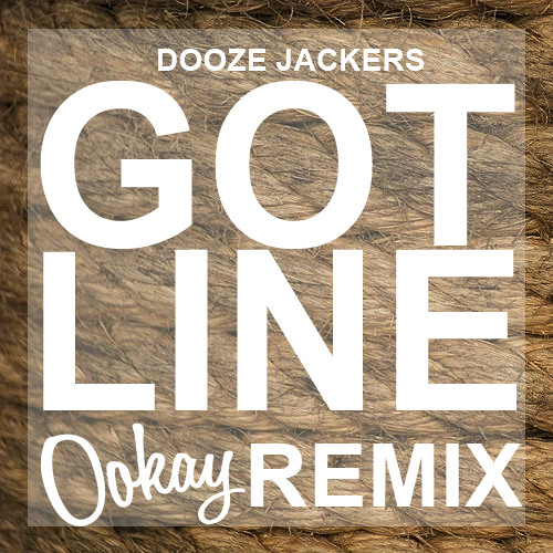 Dooze jackers - Got Line (Ookay Remix)