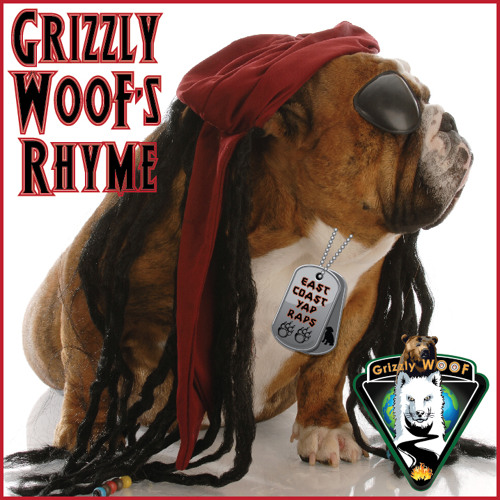 Grizzly WooF's Rhyme (East Coast YAP RAPS)