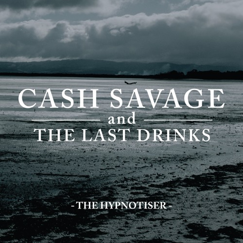 Cash Savage And The Last Drinks - Hypnotiser