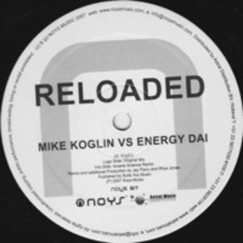 Reloaded (KEN-GEE Remix) / Mike Koglin & Energy Dai / Noys Music