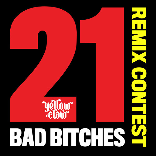 Yellow Claw - 21 Bad Bitches (D - One Remix)