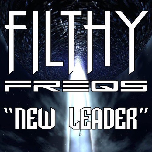 FILTHY FREQS - NEW LEADER - [ PREVIEW ]