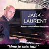 Mme je sais tout Jack-Laurent