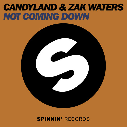 Candyland & Zak Waters - Not Coming Down (Available July 8)