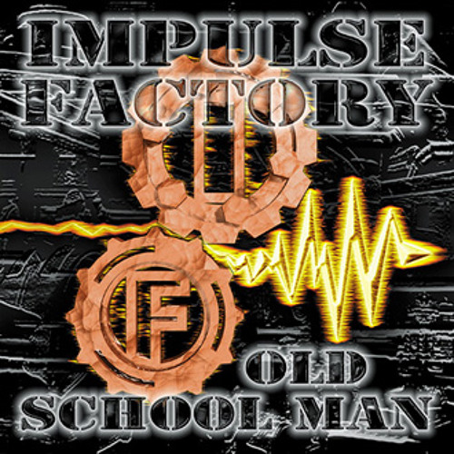 Impulse Factory - Old school man (Traxtorm Records - TRAX9808)