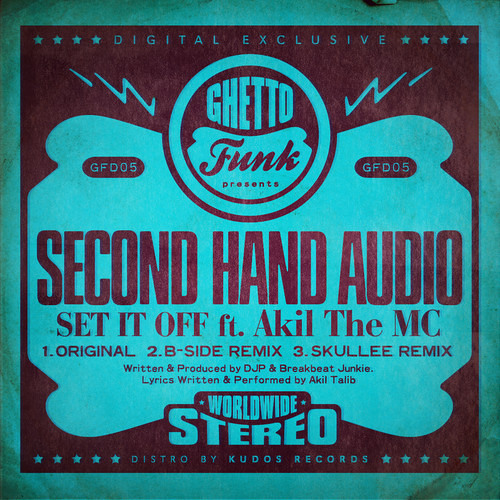 Second Hand Audio Feat Akil The MC - Set It Off (B-Side Remix)