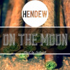 Hendew - On The Moon (Prod. By Sarkastik) [FREE DOWNLOAD]