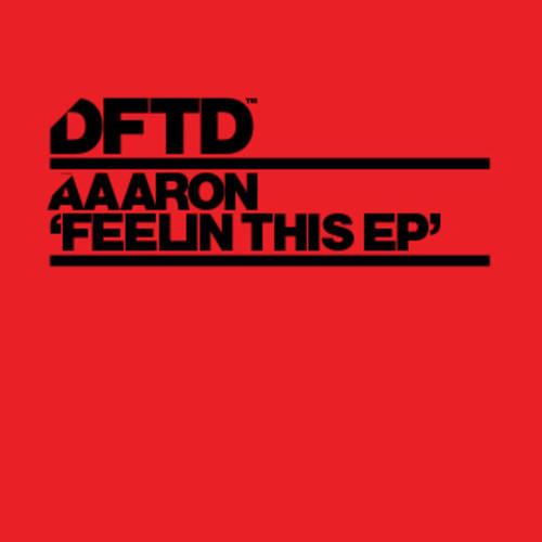 Aaaron - Feelin This - DFTD
