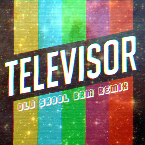 Televisor - Old Skool (Brm Remix)