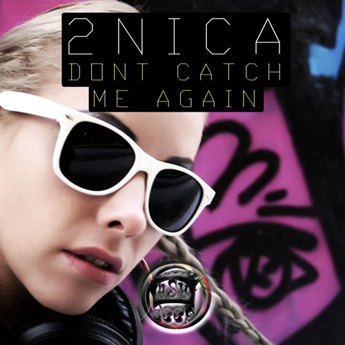 2NICA - Dont Catch Me Again (Mr. Laz Remix)