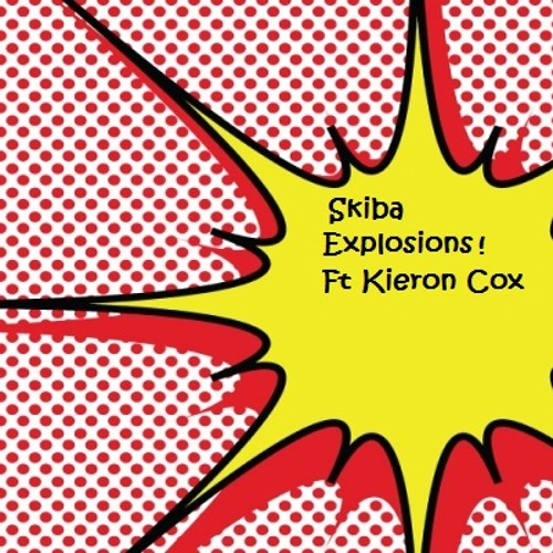 Skiba - Explosions Ft Kieron Cox  (Preview - Out Soon!)