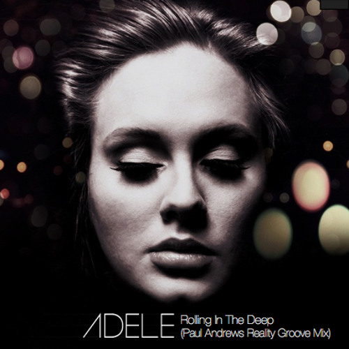 Rolling In The Deep (Paul Andrews Reality Groove Mix) - Adele