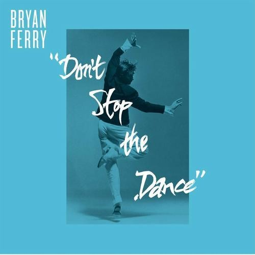 Bryan Ferry - Don't Stop The Dance (Punk Jump Up To Get Beat Down Remix)