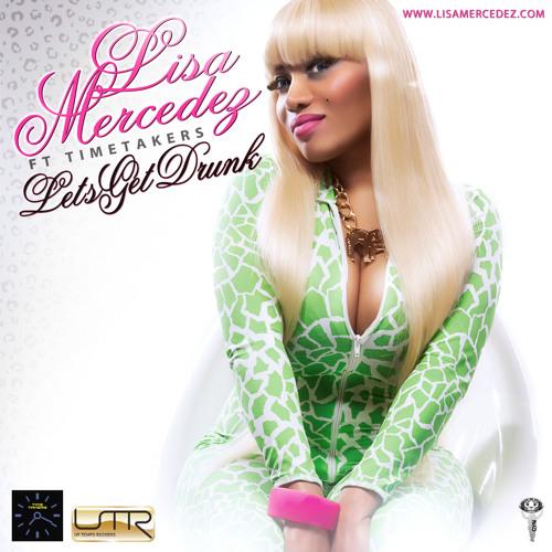 Lisa Mercedez & Time Takers - Lets get Drunk (DJ S.K.T Remix)