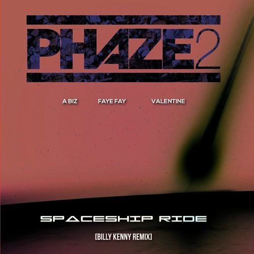 PHAZE 2 - Spaceship [Billy Kenny Remix]