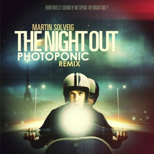 Martin Solveig - The Night Out (Photoponic Remix)