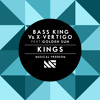 Bass King Vs. X - Vertigo Feat Golden Sun - Kings (Original Mix) [OUT NOW]