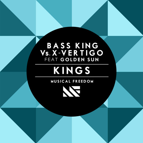 Bass King Vs. X - Vertigo Feat Golden Sun - Kings (Original Mix) [OUT NOW]
