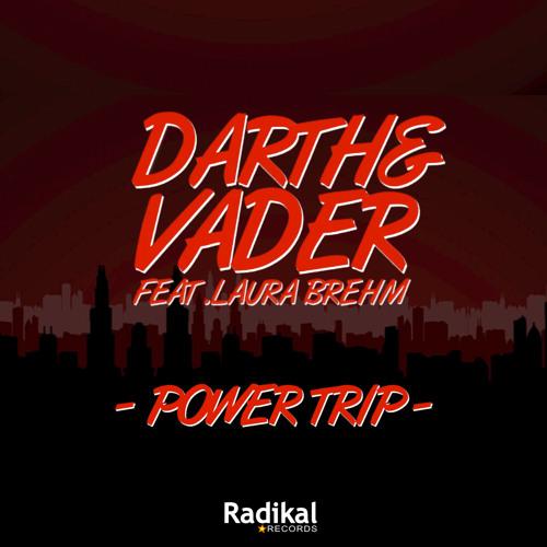 Darth & Vader ft Laura Brehm - Power Trip (Radio Edit)