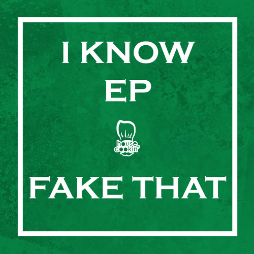 I Know - Fake That
