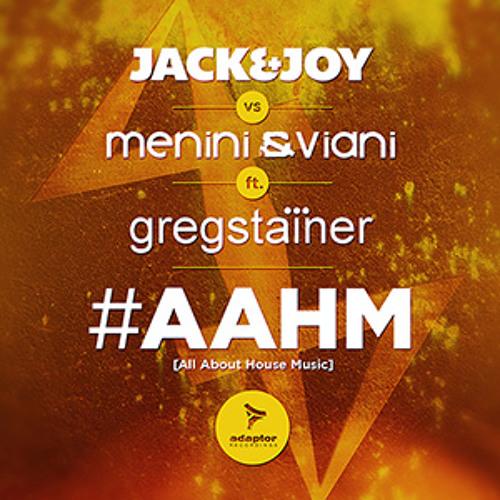 Jack & Joy vs Menini & Viani ft Greg Stainer_#AAHM (Gran Hotel Mix)