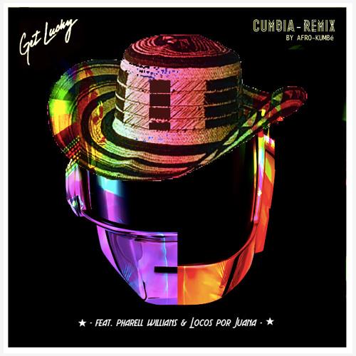 "Daft Punk - Get Lucky ""Kumbia"" (Afro Kumbé Remix)"