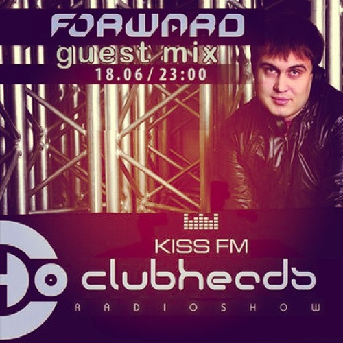 Kiss Fm Clubheads Radioshow @ Forward 18.06.2013