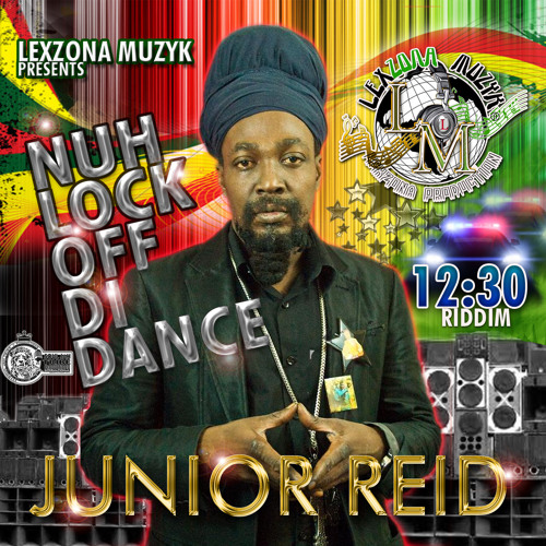 Junior Reid NUH LOCK OFF DI DANCE
