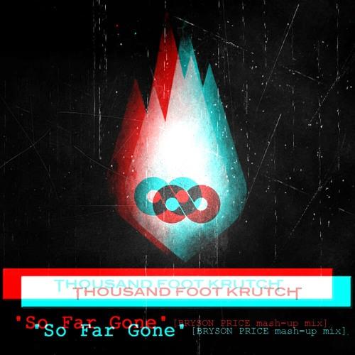Thousand Foot Krutch - So Far Gone [Bryson Price mash-up mix]